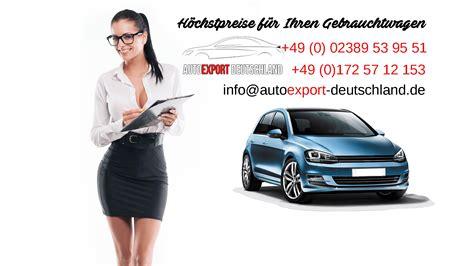 Kaufen Auto In Deutschland by Auto Verkaufen Unna Gebrauchtwagen Ankauf
