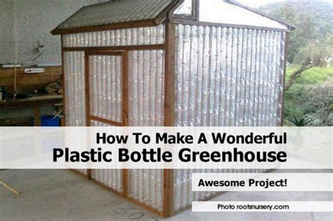 how do i build a greenhouse in my backyard how to make a wonderful plastic bottle greenhouse