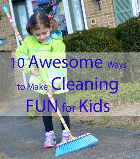 make clean 10 awesome ways to make cleaning fun for kids inner