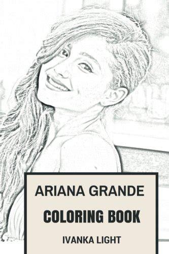 ariana grande biography book ariana grande coloring book american dream girl and pop
