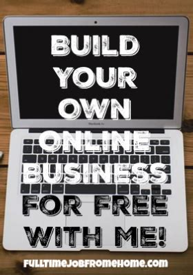 build my own home online work with brok building your own online business full time job from home