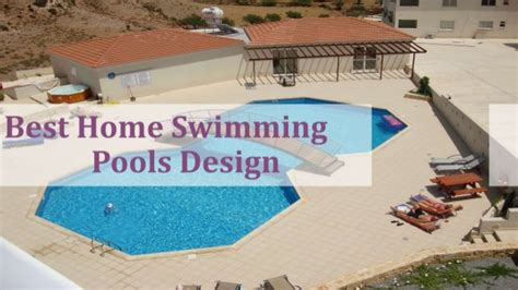 best and useful swimming pool designs for your house best home swimming pool design