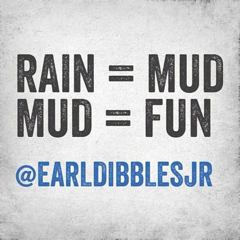 mudding quotes for mudding quotes and sayings in the mud
