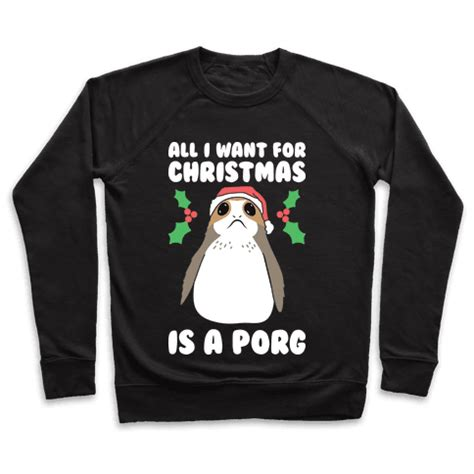 Beach Home Decor Accessories by All I Want For Christmas Is A Porg Crewneck Sweatshirts Human