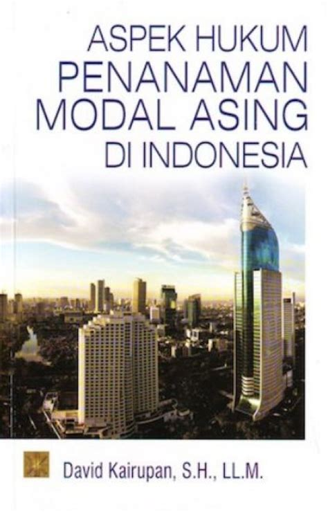 Hukum Orang Asing Diindonesia bukukita aspek hukum penanaman modal asing di indonesia