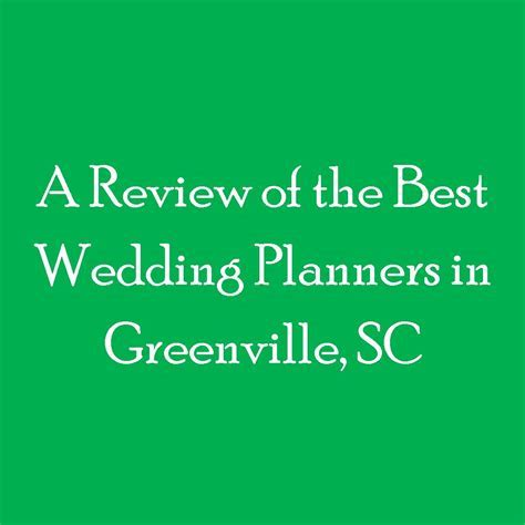 A Review of the Best Wedding Planners in Greenville, SC
