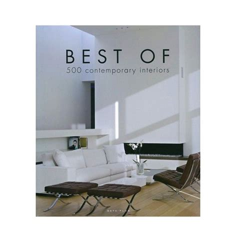 interior book best of 500 contemporary interiors by belgian editor beta