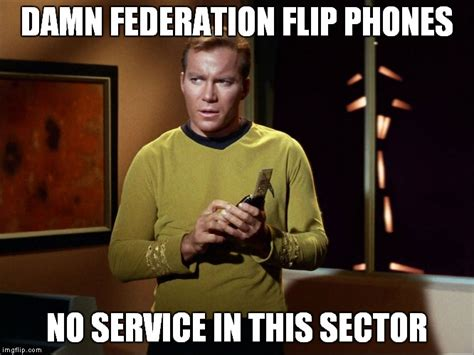 Flip Phone Meme - captain kirk with communicator imgflip