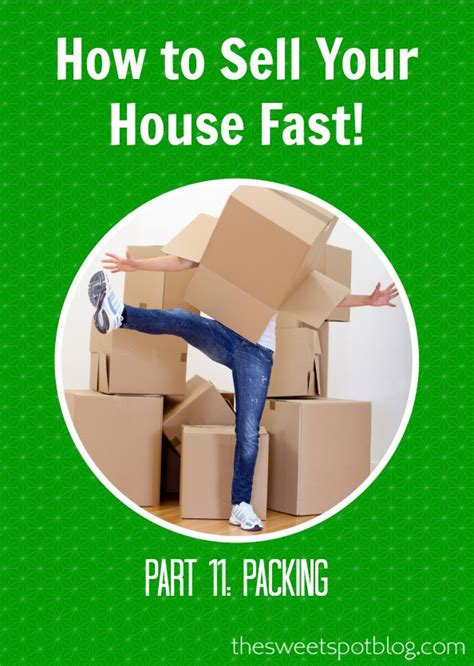how to sell house fast packing tips