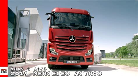 Mercedes Truck 2019 by 2019 Mercedes Actros 1845 1863 Truck