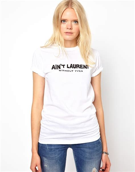 Kaos Ain T Laurent Without Yves ain t laurent without yves t shirt reason asos fashion