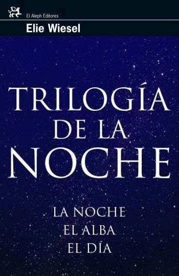 libro la noche de la trilog 205 a de la noche wiesel elie sinopsis del libro