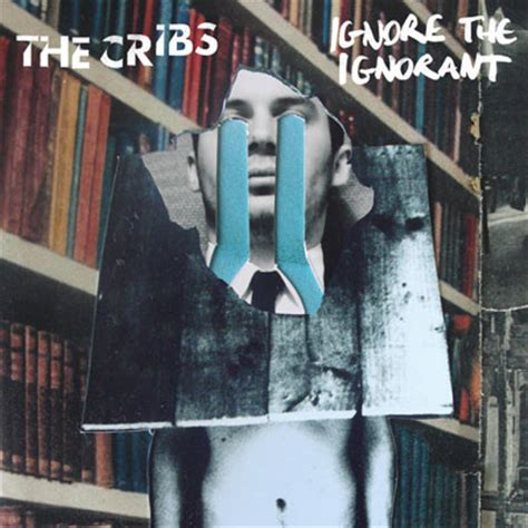 The Cribs by The Cribs Ignore The Ignorant Reviews Album Of The Year