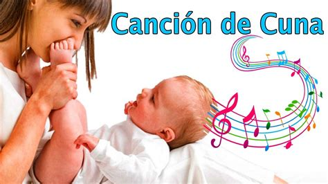 canciones de cuna youtube quot canci 243 n de cuna quot para dormir a tu beb 233 canciones de