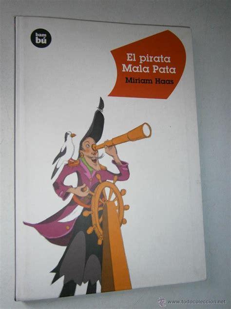 libro el pirata malapata el pirata mala pata miriam haas bam bu 11 comprar en todocoleccion 43261022