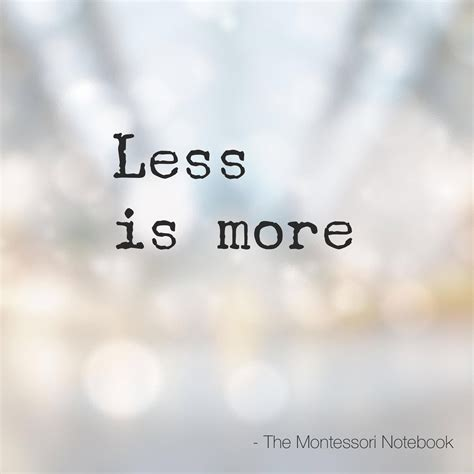 Less Is More by Montessori Musings On Quot Less Is More Quot The Montessori Notebook