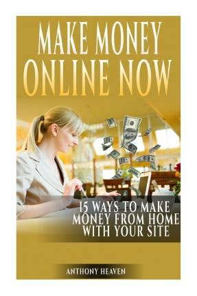 make money online now anthony heaven 9781501012327 - Making Money Online Now