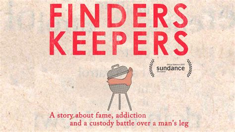 finders keepers finders keepers review a stranger than fiction documentary about a human leg and its rightful