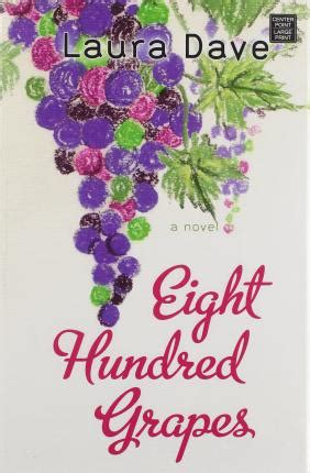 eight hundred grapes a novel eight hundred grapes dave 9781628996081