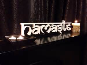 Namaste Home Decor Namaste Sign Home Decor Sign Sign