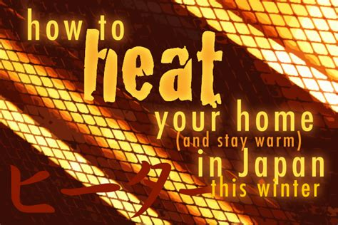 how to warm a room without a heater how to heat your home and stay warm in japan this winter surviving in japan without much