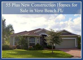 55 plus new construction homes for sale in vero fl