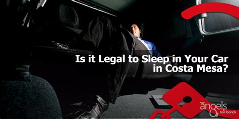 Sleeping In Your Car Illegal by Is It To Sleep In Your Car In Costa Mesa