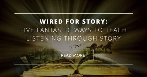 wired for story wired for story 5 fantastic ways to teach listening