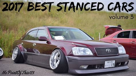 stanced car meet beautiful stanced cars jdm edition youtube