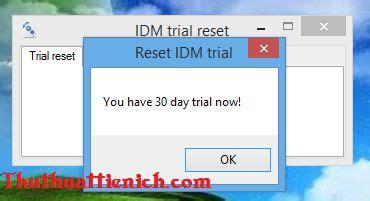 idm trial resetter soft tải phần mềm tự động reset ng 224 y d 249 ng idm d 249 ng idm