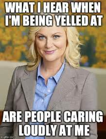 what i hear when i'm being yelled at leslie knope imgflip