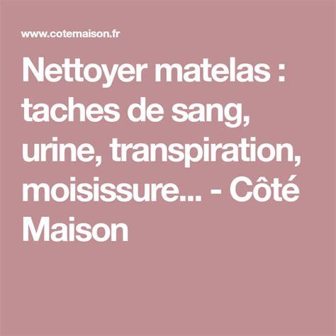 Nettoyer Un Matelas Transpiration by Nettoyer Matelas Taches De Sang Urine Transpiration