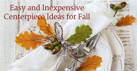 inexpensive table centerpiece ideas easy and inexpensive centerpiece ideas for fall