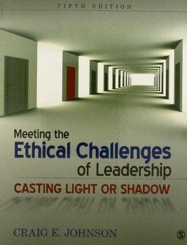 meeting the ethical challenges of leadership bundle johnson meeting the ethical challenges of