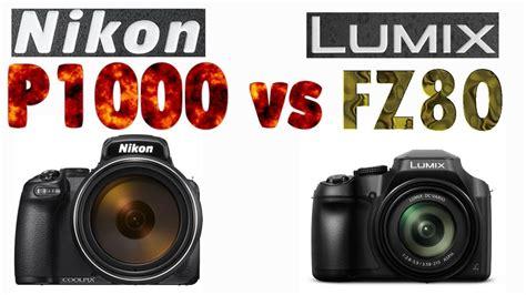 Nikon P900 Vs Panasonic Fz80 by Nikon P1000 Vs Panasonic Fz80 4k Zoom Bridge Comparison