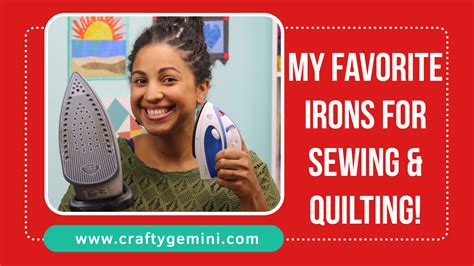 Best Iron For Quilting by Best Irons For Sewing Quilting Crafty Gemini