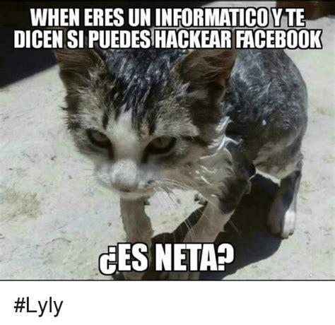 Neta Meme - when eres un informatico yte dicen si puedesihackear