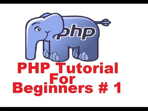 php tutorial getting started php tutorial for beginners 1 getting started and