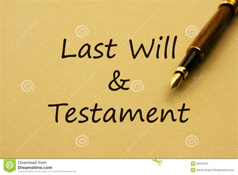 Last Will And Testament Writing writing you last will and testament royalty free stock
