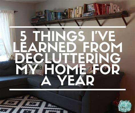 organize my house i decluttered my home for a year here is what i learned