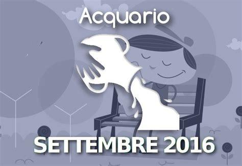 acquario oroscopo 2016 oroscopo pourfemme oroscopo acquario settembre 2016 acquario oroscopo del