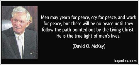 men  yearn  peace cry  peace  work  peace      peace