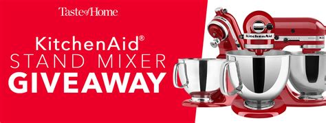 Taste Of Home Sweepstakes - taste of home kitchen aid stand mixer sweepstakes familysavings