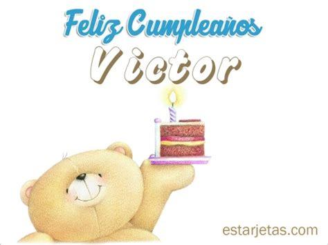 imagenes feliz cumpleaños victor feliz cumplea 241 os victor 2 im 225 genes de estarjetas com