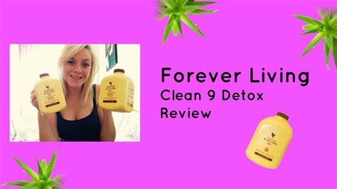 Forever Clean 9 Aloe Vera Detox by Clean 9 Detox Review Aloe Vera Forever Living