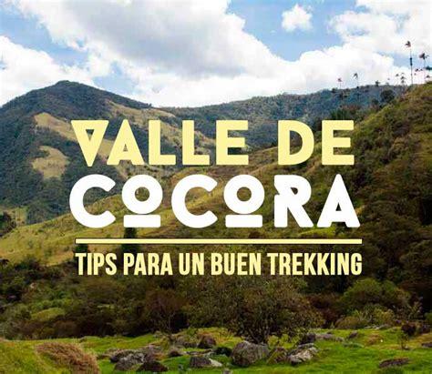 entrada valle del cocora parque nacional valle del cocora trekking al l 237 mite de