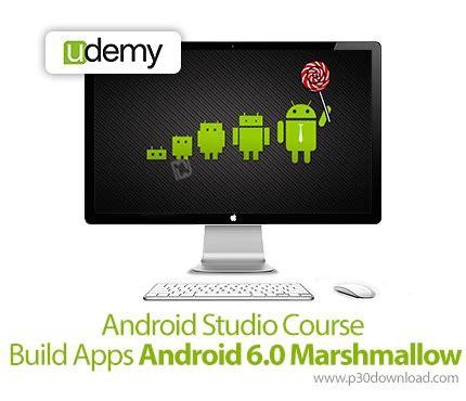 android studio tutorial udemy دانلود udemy android studio course build apps android 6