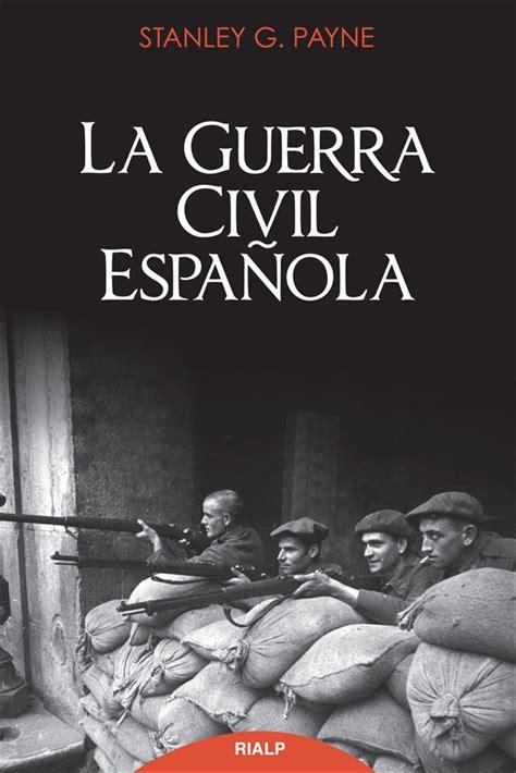 leer libro la guerra civil espaaola the spanish civil war reaction revolution and revenge en linea la guerra civil espa 209 ola stanley g payne comprar libro 9788432144059