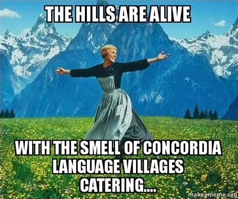 Sound Of Music Meme - the hills are alive with the smell of concordia language