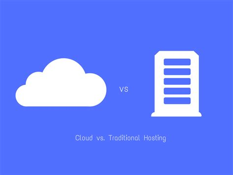 why cloud hosting is better cloud hosting vs traditional hosting why hosting your